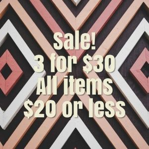 SALE!! 3 for $30 on all items $20 or less
